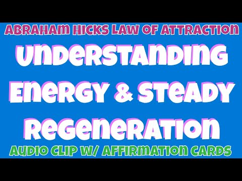 Abraham Hicks • Understanding energy and steady regeneration - refueling • Master Law of Attraction