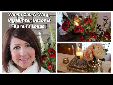 Karen's Vlog: My WINTER DECOR, Warm Get-A-Way & Karen's Loves!