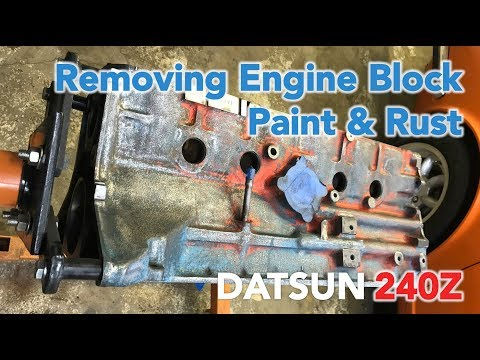 Removing Engine Block Rust and Paint - Datsun 240z Engine Build
