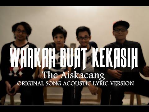 Warkah Buat Kekasih - The Aiskacang Original Song [Acoustic Lyric Version]
