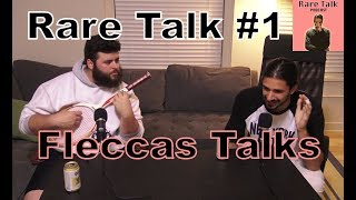 Rare Talk Podcast #1 - Fleccas Talks (2017 Interview & Conversation)