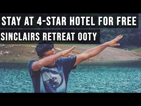 STAY AT A 4-STAR HOTEL FOR FREE | SINCLAIRS RETREAT OOTY