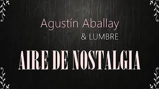 Aire de nostalgia - Agustín Aballay & LUMBRE (Audio) YouTube Videos