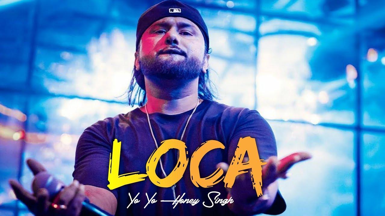 Loca - Yo Yo Honey Singh New Song | Coming Soon | Name Reviled