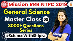 9:30 AM - Mission RRB NTPC 2019 | GS by Shipra Ma'am | 3000+ Questions Series (Part-8)