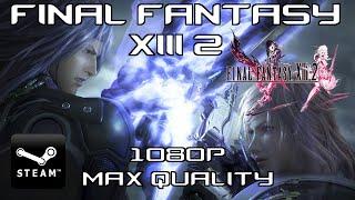 Final Fantasy XIII-2 PC | Full HD 60 FPS Ultra Settings | Lightning vs Caius & Bahamut Caos