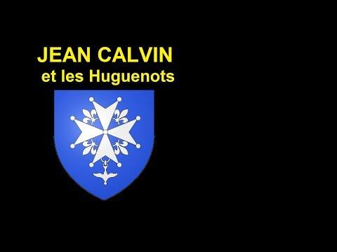 JEAN CALVIN ET LES HUGUENOTS