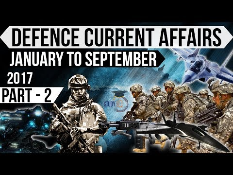 Defence current affairs - January to September 2017 Part 2 CDS NDA AFCAT SSB & other defense exams
