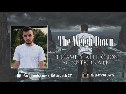 The Amity Affliction - The Weigh Down (Acoustic Cover)