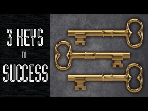 3 Keys to Success - Full Video