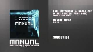 Paul Hazendonk & Noraj Cue ft Alice Rose - In The Dark (Darin Epsilon remix)