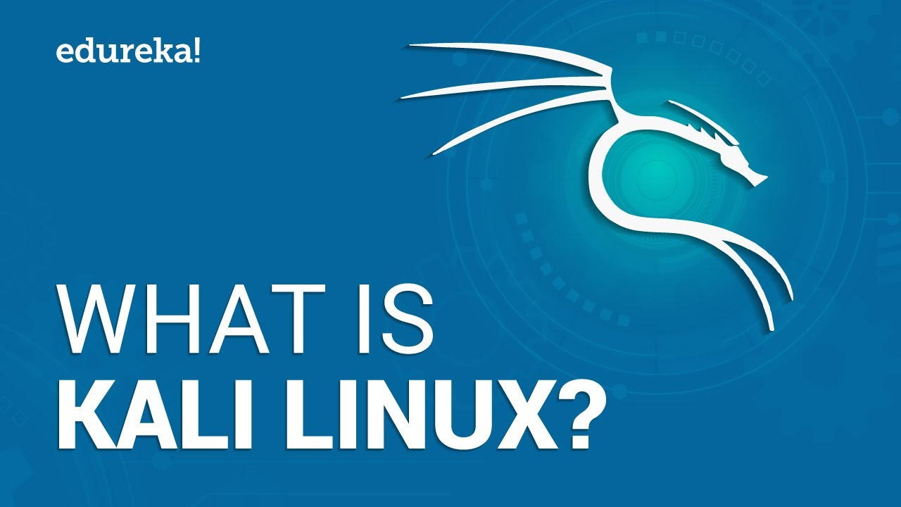 What is Kali Linux? | Kali Linux Tutorial | Cybersecurity Training