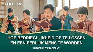 Hoe je bedrieglijkheid kunt overwinnen en een eerlijk mens kunt worden die God vreugde brengt