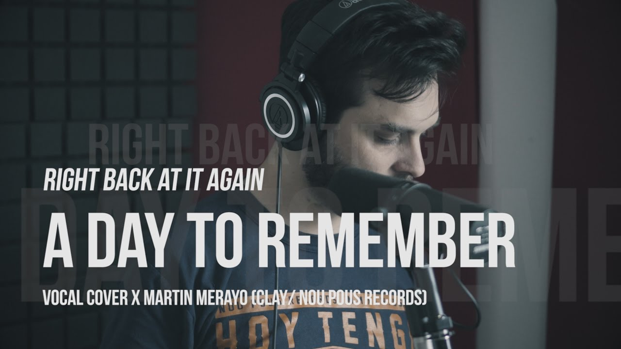 """A Day To Remember """"Right Back at it Again"""" Vocal Cover ... A Day To Remember Right Back At It Again"""