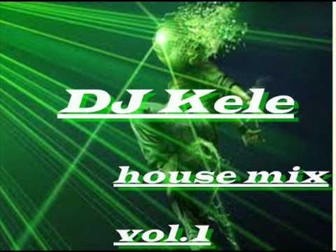 Download DJ Kele house mix vol.1