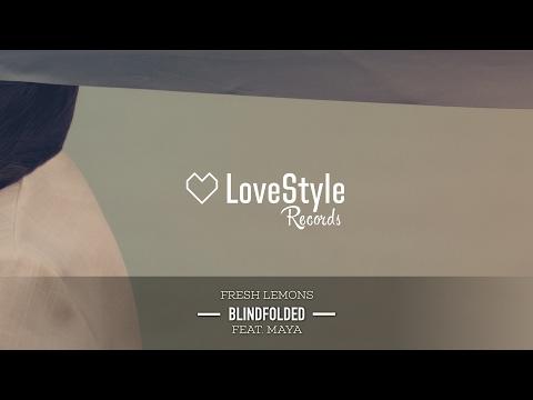 Fresh Lemons feat. Maya - Blindfolded (Radio Mix) LoveStyle Records