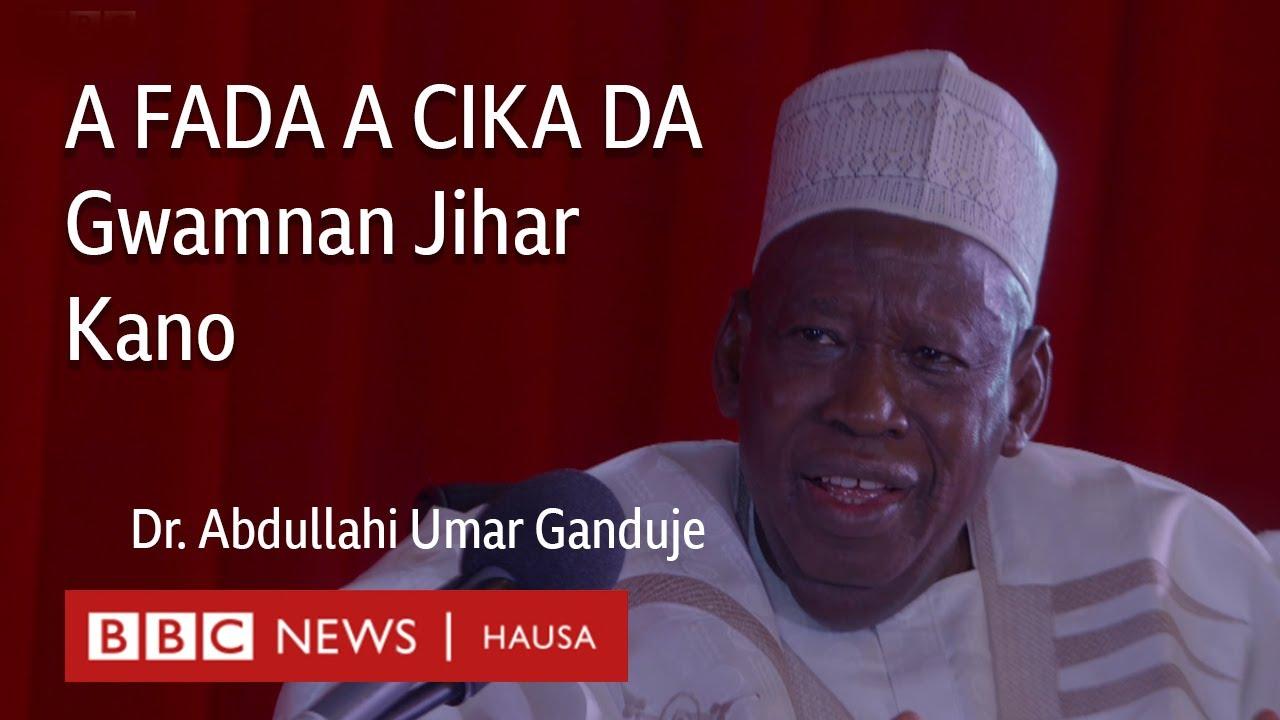 Download A FADA A CIKA da gwamnan jihar Kano Abdullahi Umar Ganduje.