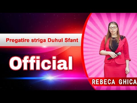 REBECA GHICA - PREGATIRE STRIGA DUHUL SFANT - VIDEO OFFICIAL 2018