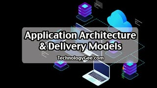 Methods of Application Architecture & Delivery Models | CompTIA IT Fundamentals FC0-U61 | 3.4