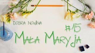 Mała Maryja #15 - Dobra Nowina