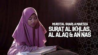 Murotal Sharla Martiza  Surat Al Ikhlas