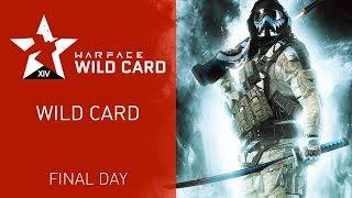 Warface Open Cup Season XIV: WIld Card II. Final Day