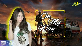 Download On My Way - Via Vallen [cover] - PUBG Movie Lyrics Video Mp3