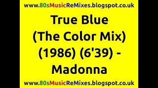 True Blue (The Color Mix) - Madonna | 80s Dance Music | 80s Club Music |80s Club Mixes | 80s Pop