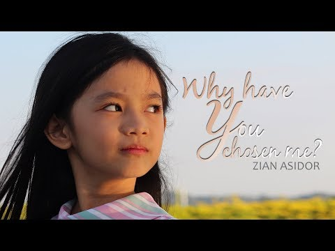 Why Have You Chosen Me - Zian Asidor - With Lyrics