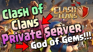 Clans of Clans - Gemming Clash of Clans - Private Server God of Gems
