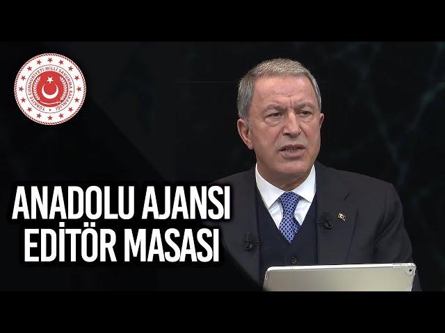 Millî Savunma Bakanı Hulusi Akar, Anadolu Ajansı Editör Masası'na Konuk Oldu