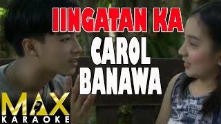 Carol Banawa - Iingatan Ka (Karaoke Version)