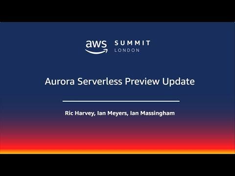 AWS Summit - London | twitch.tv/aws | Aurora Serverless Preview Update