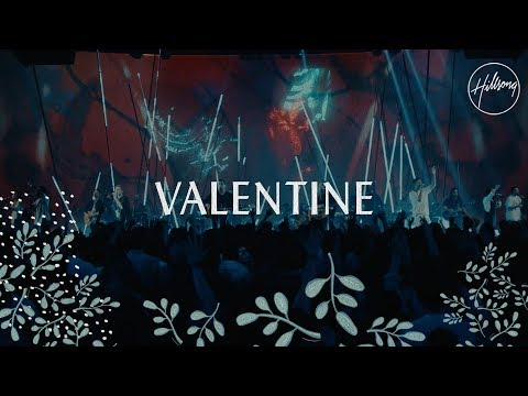 Valentine - Hillsong Worship