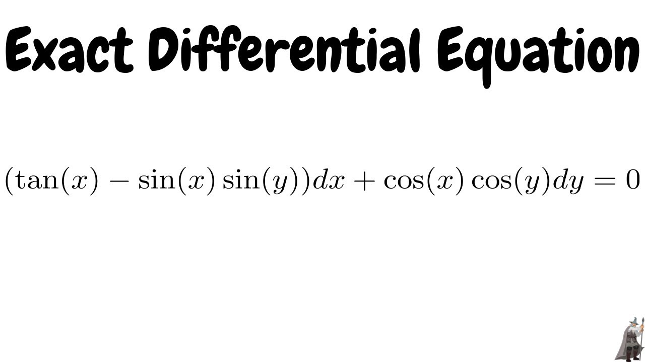 Exact Differential Equation (tan(x) - sin(x)sin(y))dx + cos(x)cos ...