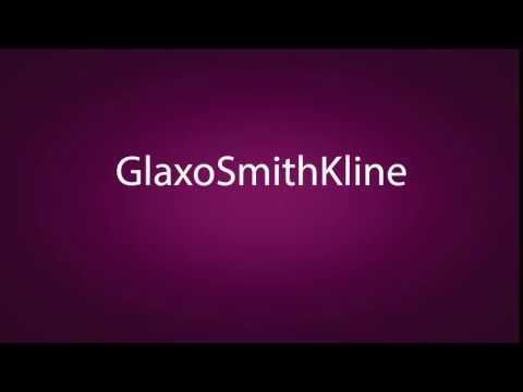 How to pronounce GlaxoSmithKline