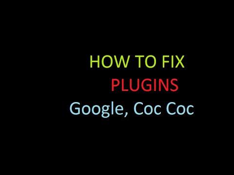 Khắc phục lỗi Plugins của Flash trên Google Chrome, Firefox, Cốc Cốc, Internet Explorer