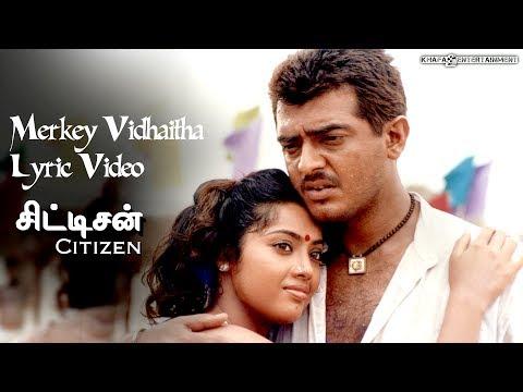 Citizen - Merkey Vidhaitha Lyric Video   Ajith Kumar, Meena, Deva   Tamil Film Songs