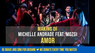 Michelle Andrade feat. MOZGI - Amor (Making-of)