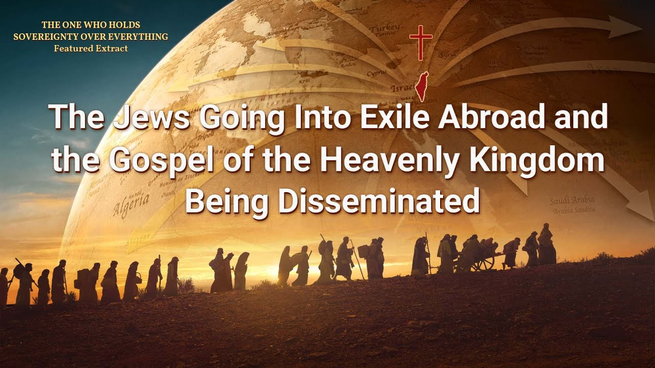 The Jews Going Into Exile Abroad and the Gospel of the Heavenly Kingdom Being Disseminated