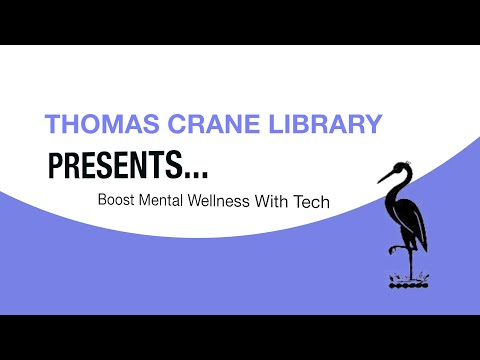Thomas Crane Public Library Presents: Boost Mental Wellness With Tech