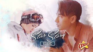 [Trailer] Phim Ngắn: Star Story | Isaac Official