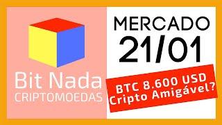 Mercado de Cripto! 21/01 Bitcoin 8.600 / Usabilidade PRECISA ser amigável!