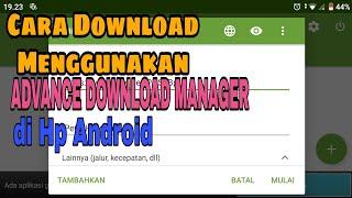 Cara download menggunakan ADM di hp android