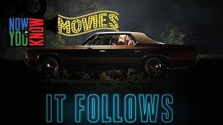 Now You Know Movies! It Follows