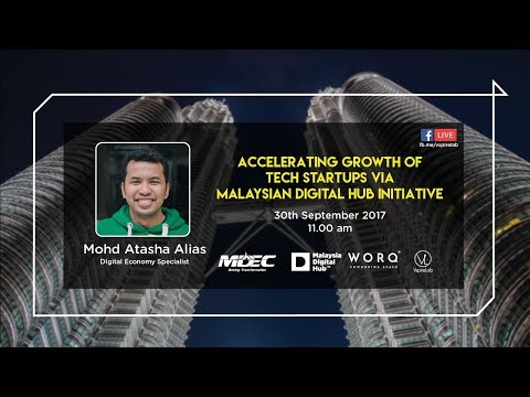 Accerating Growth Of Tech Startups Via Malaysia Digital Hub Initiative | Mohd Atasha Alias