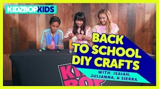 Back to School DIY Crafts with Isaiah, Julianna, & Sierra from The KIDZ BOP Kids