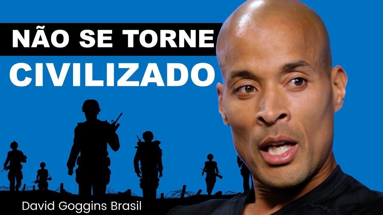 A pior coisa que pode acontecer é se tornar civilizado | David Goggins Legendado em português