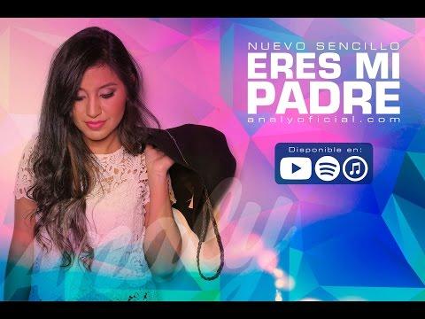 Analy Lanza su nuevo sencillo «Eres Mi Padre»: