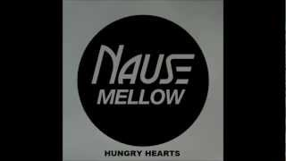Nause Mellow Hungry Hearts Long Radio Edit
